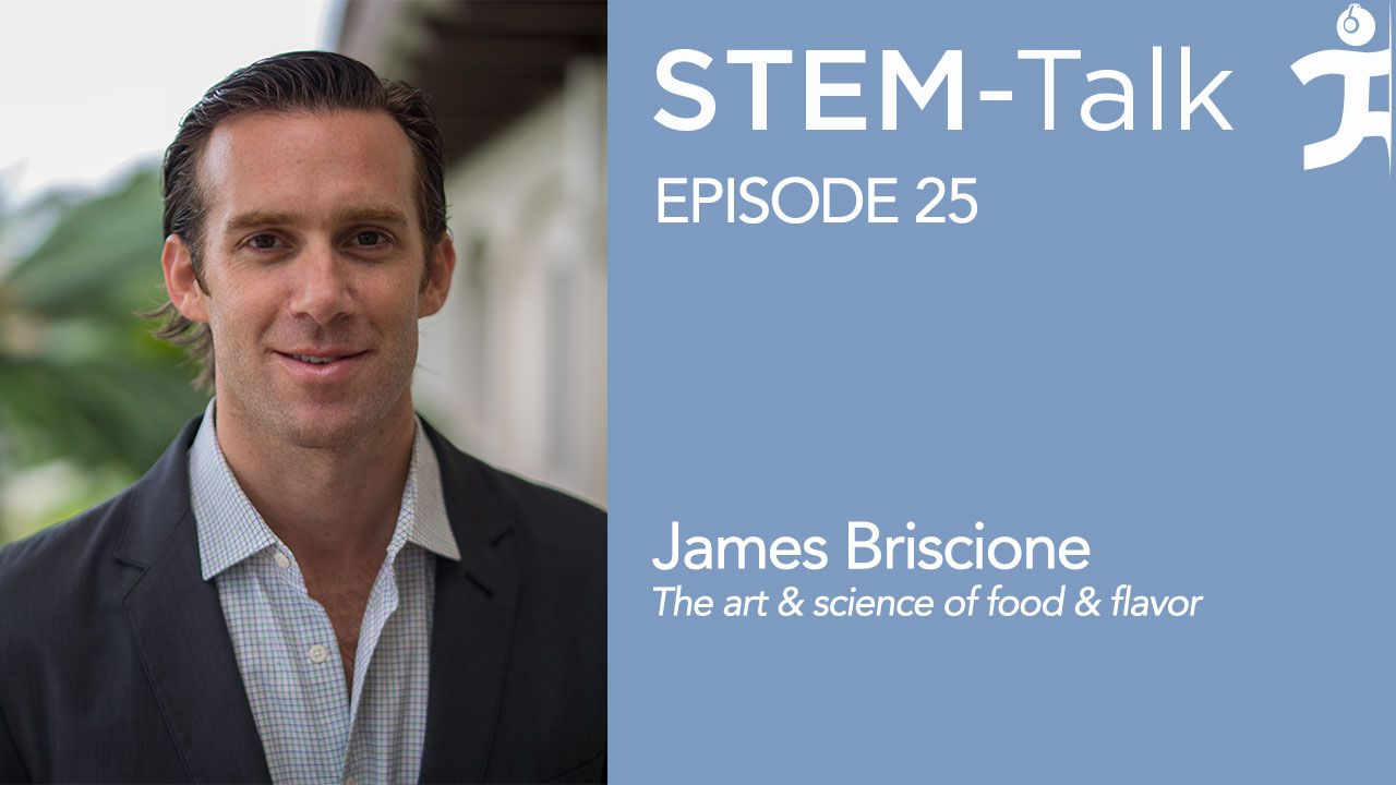 IHMC STEM-Talk Episode 25 - James Briscione art/science of food/flavor