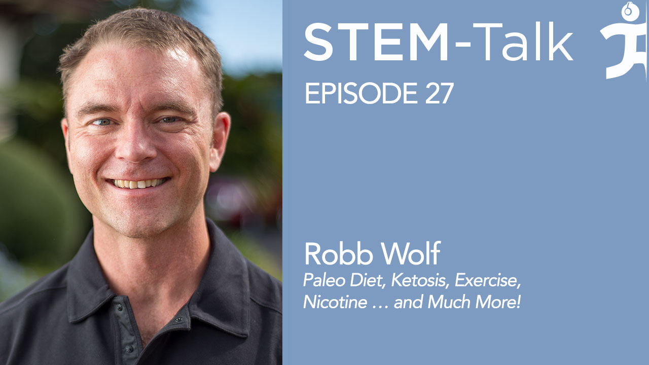 Episode 27: Robb Wolf Discusses the Paleo Diet, Ketosis, Exercise ...
