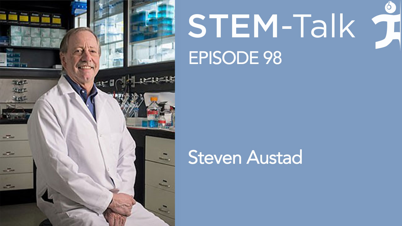 STEM-Talk Episode 98 with Steven Austad