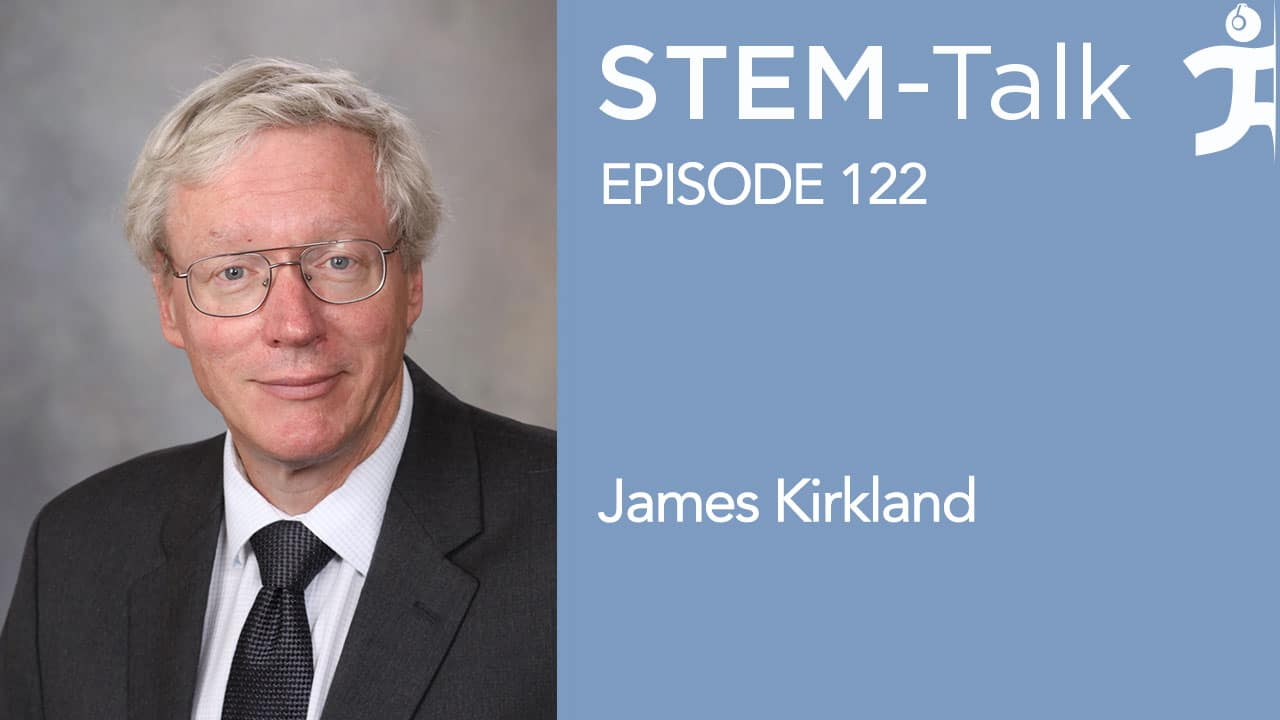 Episode 122: James Kirkland on targeting senescent cells to reverse age-related diseases